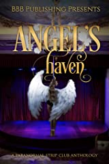 Angels Haven: A Paranormal Strip Club Anthology Kindle Edition