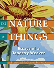 The Nature of Things: Essays of a Tapestry Weaver PDF