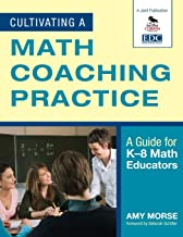 Cultivating a Math Coaching Practice: A Guide for K-8 Math Educators (NULL)