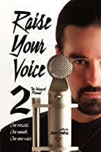 Raise Your Voice 2: The Advanced Manual