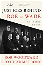 The Justices Behind Roe V. Wade: The Inside Story, Adapted from The Brethren (English Edition)