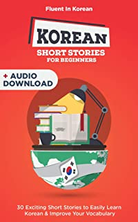 Korean Short Stories for Beginners + Audio Download: Improve your reading and listening skills in Korean (Easy Korean Stories Book 1)