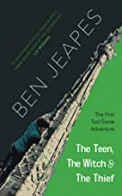The Teen, the Witch and the Thief (The Ted Gorse Adventures Book 1)
