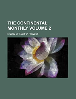 The Continental Monthly Volume 2