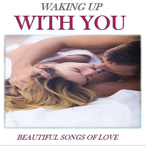wake up love songs