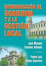 Introducción al gobierno y a la gestion local (Spanish Edition)