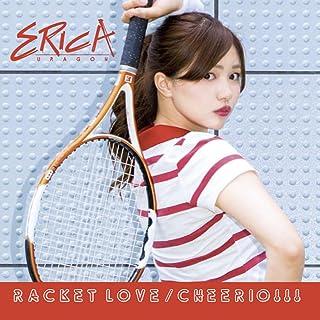 Racket Love / Cheerio!!!