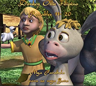 Donkey Ollie Filipino Parables 11-20: Parables for Children