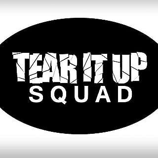 Tear It up Squad