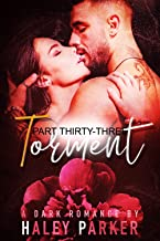 TORMENT: A DARK ROMANCE (PART THIRTY-THREE)