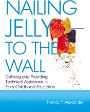 Nailing Jelly to the Wall: Defining and Providing Technical Assistance in Early Childhood Education