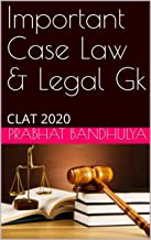 Important Case Law & Legal Gk: CLAT 2020 (English Edition)