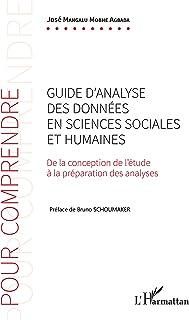 Guide d'analyse des données en sciences sociales et humaines: De la conception de l'étude à la préparation des analyses (French Edition)