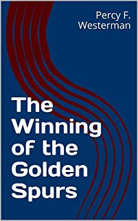 The Winning of the Golden Spurs (English Edition)