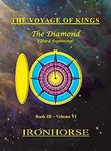 The Voyage of Kings: The Diamond (Third Beginning) Book III Volume VI