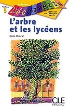 L'arbre et les lycéens. Per le Scuole superiori (Découverte)