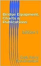 Bridge Equipment, Charts & Publications: Edition 1 (Nutshell Series Book 5)