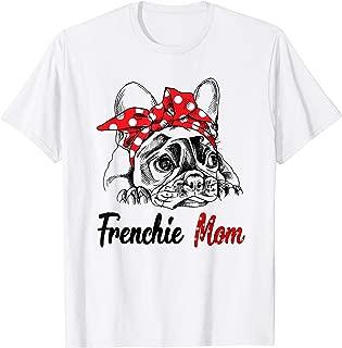 Cute French Bulldog Mom Tee Shirt Funny Frenchie Gift Women