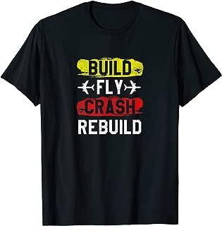 Funny Build Fly Crash Rebuild Airplane RC Plane Pilot Shirt