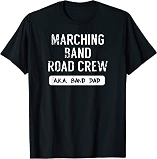 Mens Marching Band Road Crew - Band Dad T-shirt