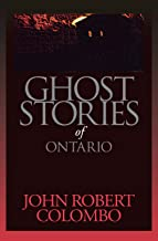 Ghost Stories of Ontario (Personal Accounts)