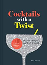 Cocktails with a Twist: 21 Classic Recipes. 141 Great Cocktails. (Classic Cocktail Book, Mixed Drinks Recipe Book, Bar Book)