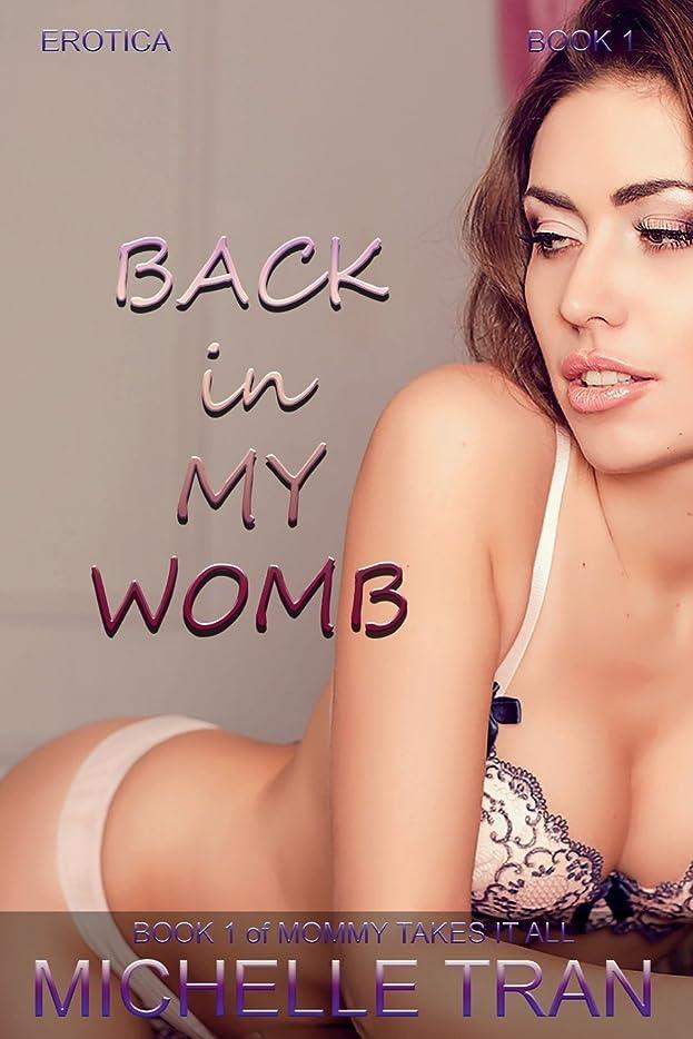 メディアうれしい要件Erotica: Back in My Womb (Mommy Takes It All)