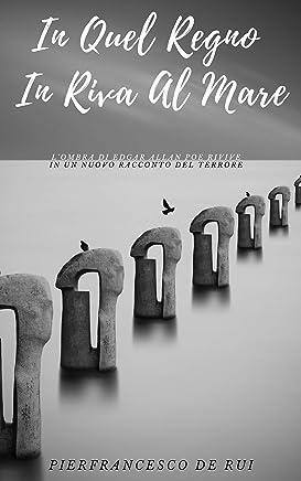 In Quel Regno In Riva Al Mare: LOmbra Di Edgar Allan Poe Rivive In Un Nuovo Racconto Del Terrore