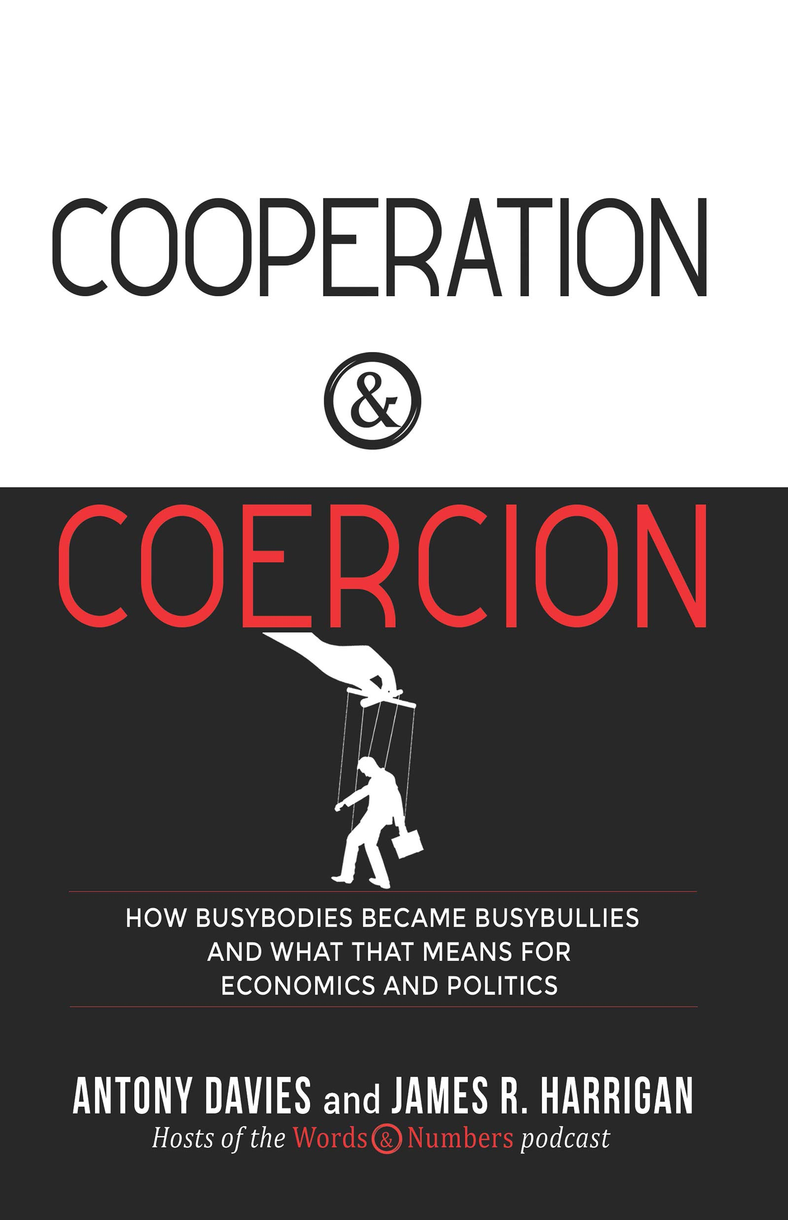 Cooperation & Coercion: How Busybodies Became Busybullies and What that Means for Economics and Politics