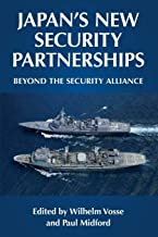 Livres Japan's New Security Partnerships: Beyond the Security Alliance PDF