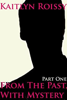 From The Past, With Mystery: An Erotic Romance Short Story (English Edition)