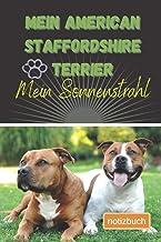 Mein American Staffordshire Terrier Mein Sonnenstrahl Notizbuch: Liniertes Notizbuch | Hundebild auf dem Umschlag | Americ...