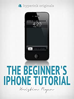The Beginner's iPhone Tutorial (English Edition)