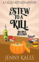 A Stew to a Kill (A Callie's Kitchen Cozy Mystery Book 4)