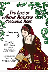 The Life of Anne Boleyn Colouring Book Paperback