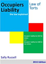 Occupiers Liability the law explained: Occupiers Liability Act 1957 for Visitors and Occupiers Liability Act 1984 for non-visitors