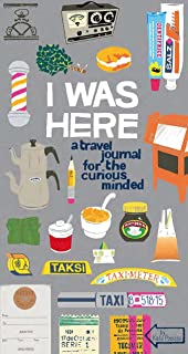 I Was Here: A Travel Journal for the Curious Minded (Travel Journal for Women and Men, Travel Journal for Kids, Travel Journal with Prompts)