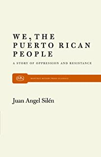 We, the Puerto Rican People: A Story of Oppression and Resistance (Monthly Review Press Classic Titles)