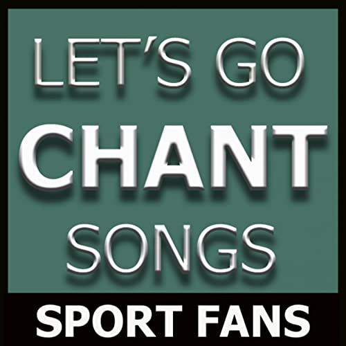 4ef460a6e Let's Go Chant Songs (Sport Chant Songs) by Sport Fans on Amazon Music -  Amazon.com