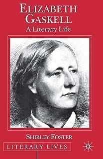 Elizabeth Gaskell: A Literary Life