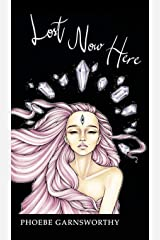 Lost Now Here: the Road to Healing (Magical Realism Witchcraft Novels Book 2) Kindle Edition