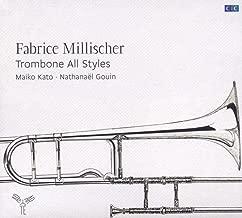 トロンボーン作品集 (Trombone All Styles / Fabrice Millischer, Maiko Kato, Nathanael Gouin) [輸入盤]