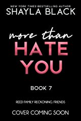 More Than Hate You (Reed Family Reckoning Book 7) Kindle Edition