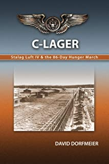 C-Lager: Stalag Luft IV & the 86-Day Hunger March