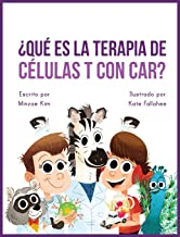 Car Tea Sell? It's CAR T-Cell (Spanish Edition): A Story About Cancer Immunotherapy for Children
