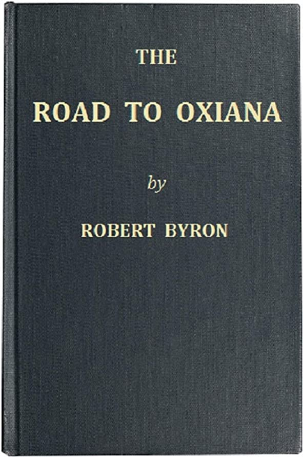 寝室ギャップ敬なThe Road to Oxiana (English Edition)