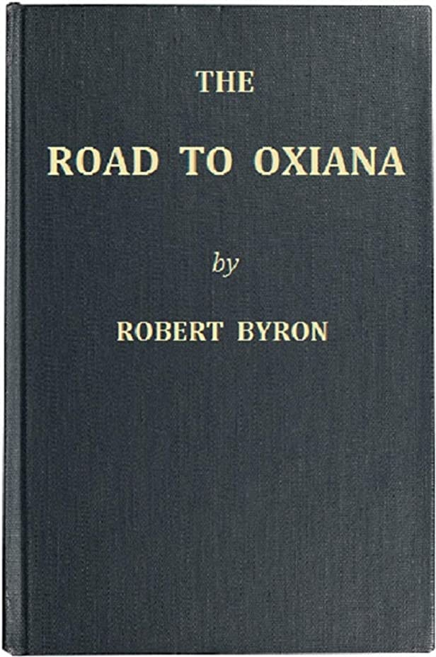 興奮スリーブドメインThe Road to Oxiana (English Edition)