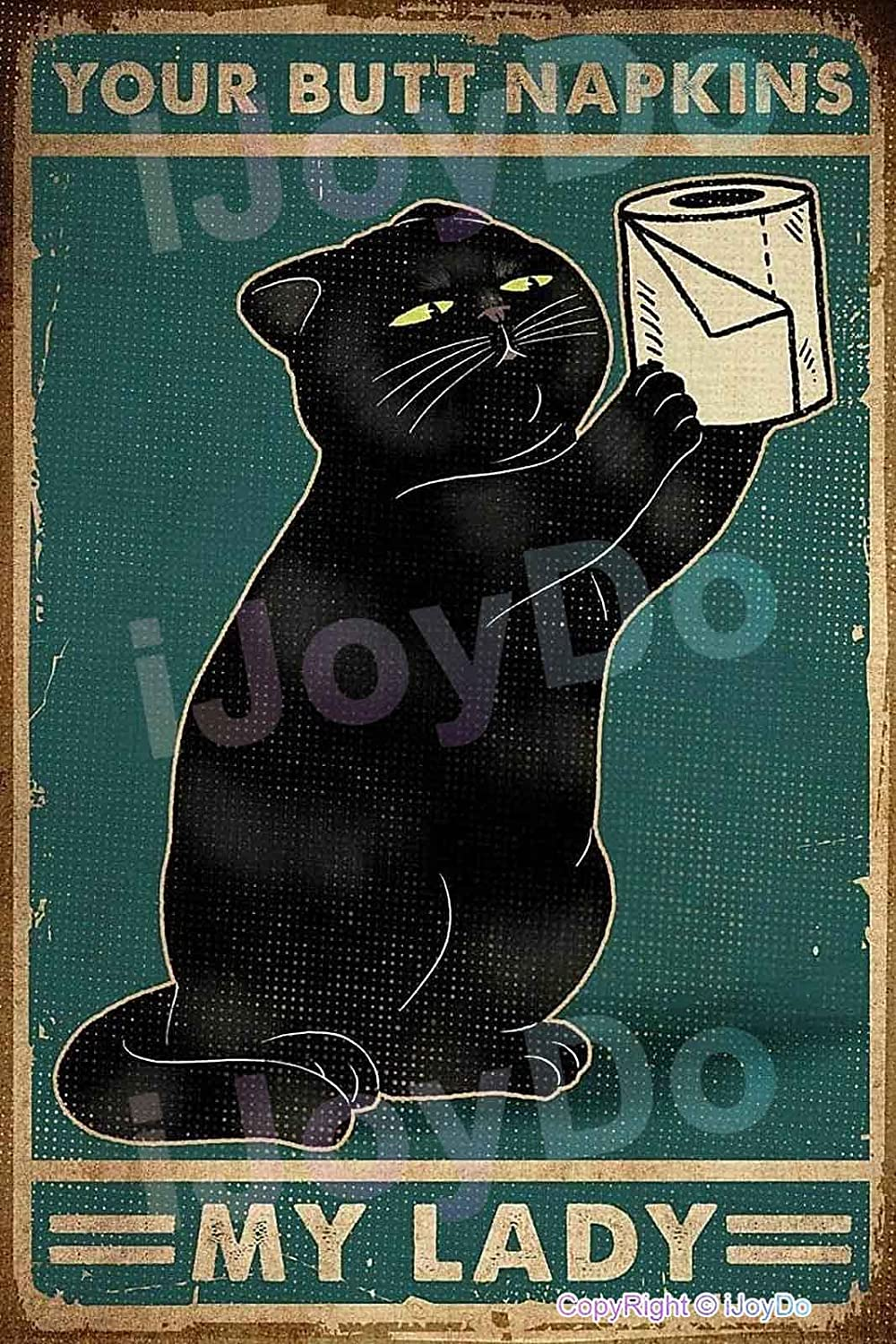 Black Cat with Toilet Paper Your Butt Napkins My Lady Satin Portrait Metal Poster Retro Tin Sign Metal Sign Vintage Plaque Metal Tin Sign Wall Decor for Home Kitchen Garage Bar Pub Gift 12 X 8 Inches