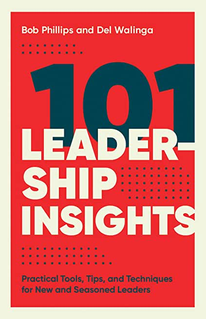 101 Leadership Insights: Practical Tools, Tips, and Techniques for New and Seasoned Leaders (English Edition)