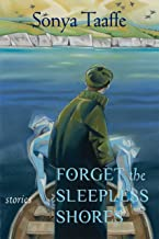 Forget the Sleepless Shores: Stories